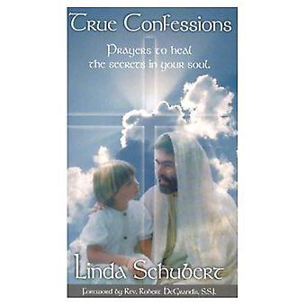 True Confessions: Gebeden om te genezen van de geheimen in je ziel