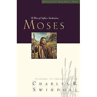 Mosè: Un uomo di dedizione disinteressata (grande vita dalla parola di Dio)