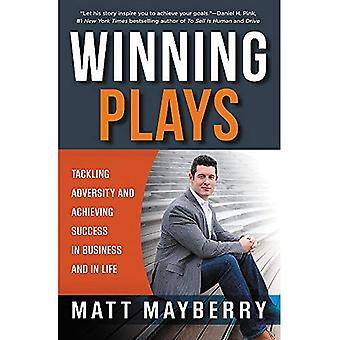 Winning Plays: Tackling Adversity and Achieving Success in Business and in � Life