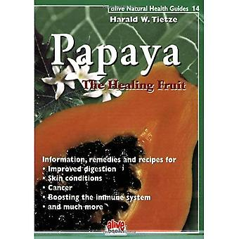 Papaya, the Healing Fruit