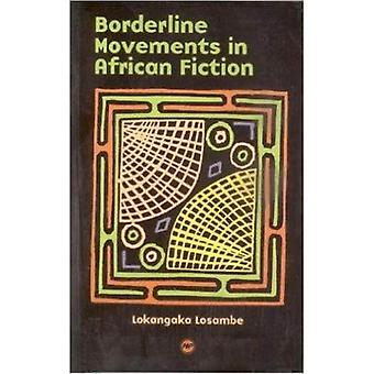 Borderline Movements in African Fiction