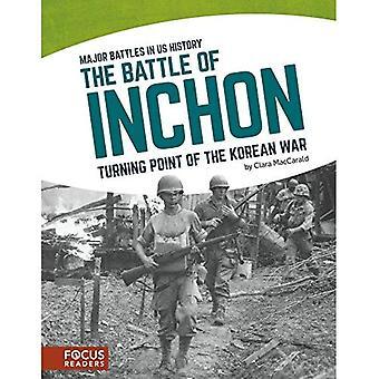 La bataille d'Inchon: tournant de la guerre de Corée (Major batailles en nous l'histoire)