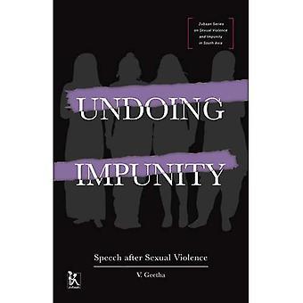 Ongedaan maken straffeloosheid - toespraak na seksueel geweld (Zubaan serie over seksueel geweld en de straffeloosheid in Zuid-Azië)