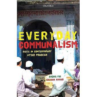Communalism quotidienne: Émeutes contemporaines Uttar Pradesh