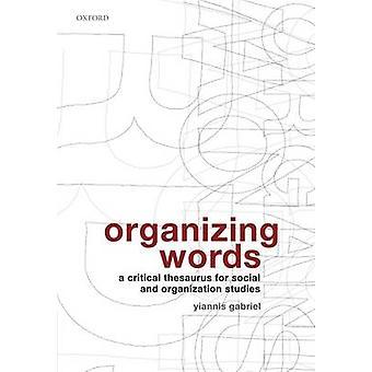 Ordna ord A kritisk synonymordlista för Social och organisation studier av Gabriel & Yiannis