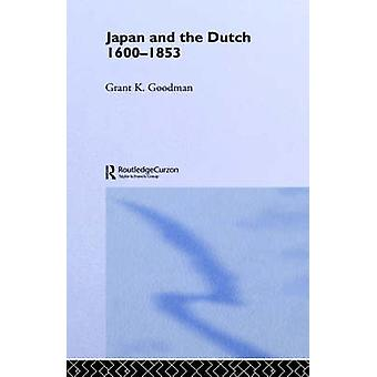 Japan and the Dutch 16001853 by Goodman & Grant K.