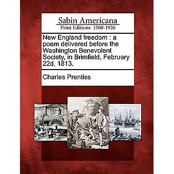 New England Freiheit ein Gedicht vor die Washington Benevolent Society in Brimfield 22. Februar 1813 geliefert. von Prentiss & Charles