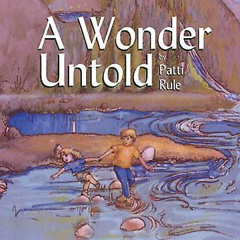 A Wonder Untold by Rule & Patti