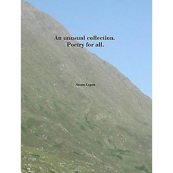 An unusual collection. Poetry for all. by Logan & Susan