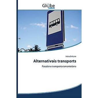 Alternatvais transports by Briksne Inra
