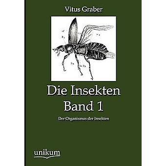 Die Insekten Band 1 by Graber & Vitus
