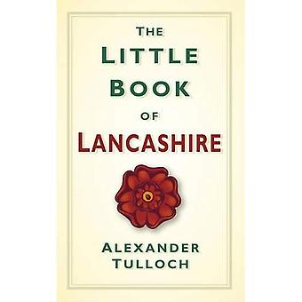 The Little Book of Lancashire