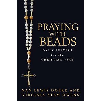 Praying with Beads - Daily Prayers for the Christian Year by Nan Lewis