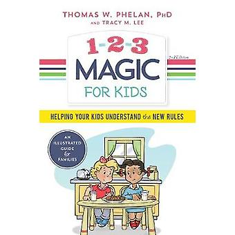 1-2-3 Magic for Kids - Helping Your Kids Understand the New Rules by T