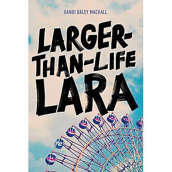 Larger-Than-Life Lara by Dandi Daley Mackall - 9781496414304 Book