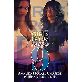 Girls from Da Hood 9 - 9 by Amaleka McCall - Meisha J. Camm - 97816228