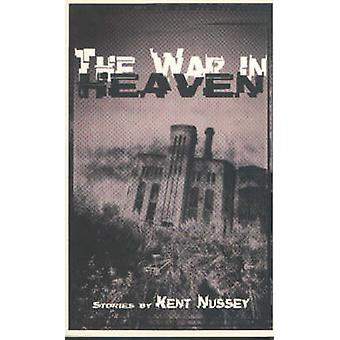The War in Heaven by Kent Nussey - 9781895837421 Book
