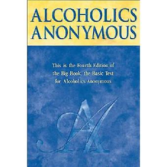 Alcoholics Anonymous - Big Book (4th Revised edition) by AA Services