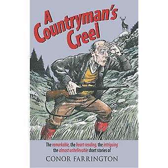 A Countryman's Creel - The Remarkable - the Heart-rending - the Intrig