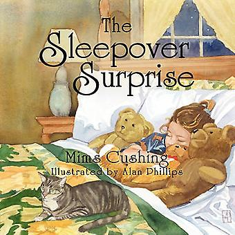The Sleepover Surprise by Mims Cushing - Alan Phillips - 978193634301
