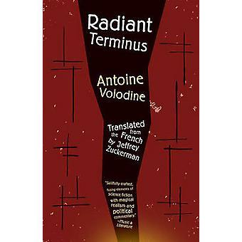 Radiant Terminus by Antoine Volodine - Jeffrey Zuckerman - 9781940953