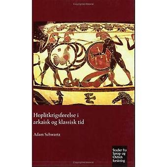 Hoplitkrigsforelse i Arkaisk og Klassisk Tid - No. 341 by Adam Schwart