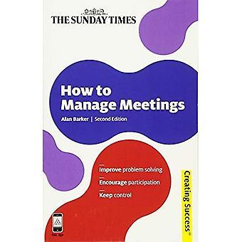 Het beheren van vergaderingen (het creëren van succes)