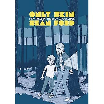 Only Skin by Sean Ford - 9780983166207 Book