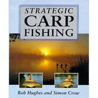 Strategic Carp Fishing by Rob Hughes & Simon Crow