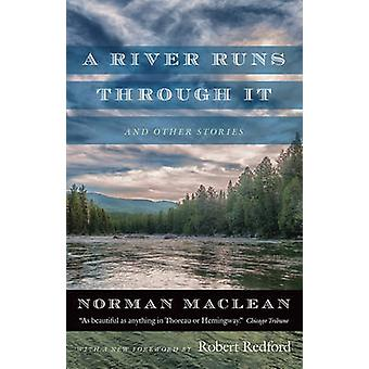 River Runs Through it and Other Stories de Norman Maclean