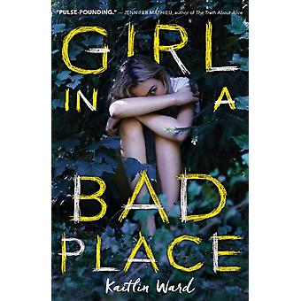 Girl in a Bad Place by Kaitlin Ward