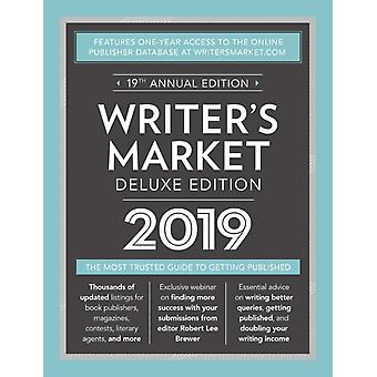 Writers Market Deluxe Edition 2019  The Most Trusted Guide to Getting Published by Edited by Robert Lee Brewer