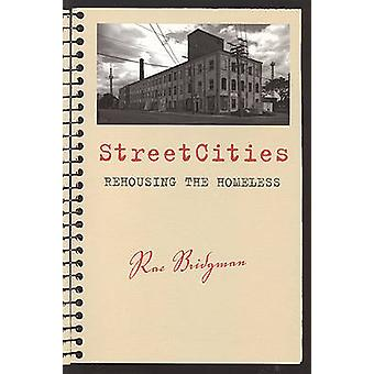 StreetCities - Rehousing the Homeless (2nd Revised edition) by Rae Bri