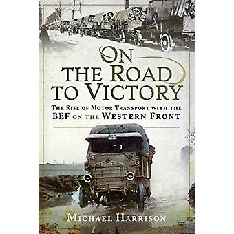 On the Road to Victory by Michael Harrison