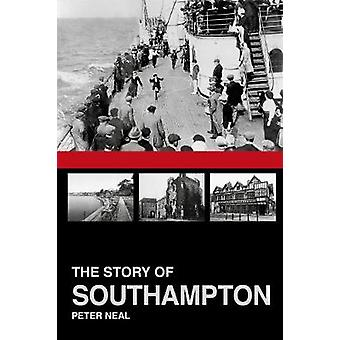The Story of Southampton by Peter Neal
