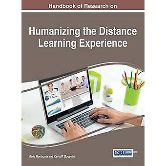 Handbook of Research on Humanizing the Distance Learning Experience by Northcote & Maria