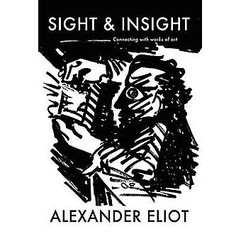 Sight and Insight by Eliot & Alexander