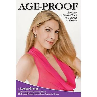 AgeProof Beauty Alternatives You Need to Know by Graves & Louisa