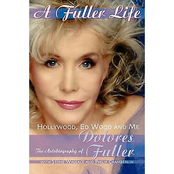 A Fuller Life by Fuller & Dolores