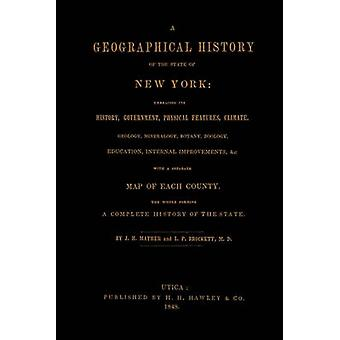 A Geographical History of the State of New York 1848 embracing its history government physical features climate geology mineralogy botany zoology education internal improvements c. with by Mather & J. H.