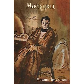Masquerade by Lermontov & Mikhail Yuryevich