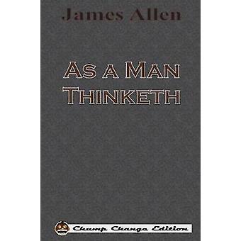As a Man Thinketh Chump Change Edition by Allen & James