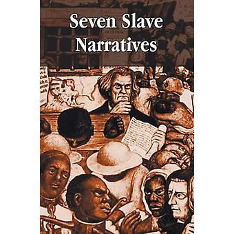 Seven Slave Narratives seven books including Narrative of the Life Of Frederick Douglass An American Slave My Bondage and My Freedom Twelve Years A Slave The Interesting Narrative of the Life of by Douglass & Frederick