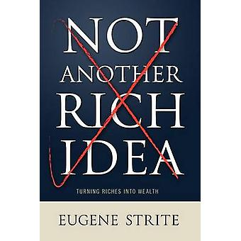 Not Another Rich Idea by Strite & Eugene
