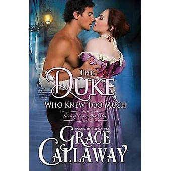 The Duke Who Knew Too Much by Callaway & Grace