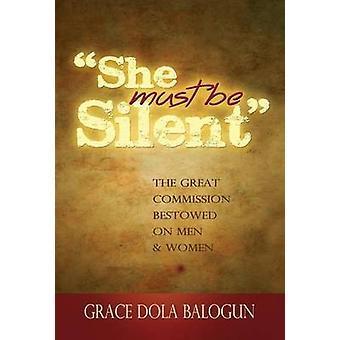 She Must Be Silent by Balogun & Grace Dola