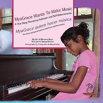 MyaGrace wil MusicMyaGrace quiere hacer msica van Mach & Jo Meserve maken