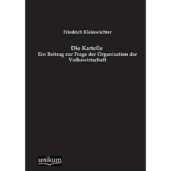 Die Kartelle by Kleinwachter & Friedrich