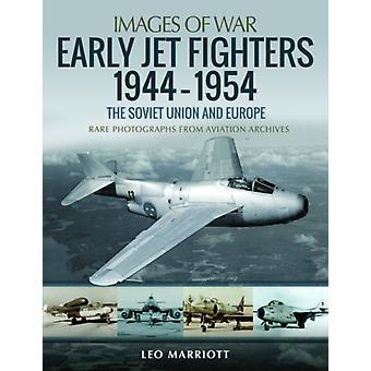 Early Jet Fighters Europese en Sovjet 19441954 door Leo Marriott