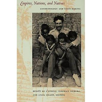 Empires - Nations and Natives - Anthropology and State-Making by Benoi